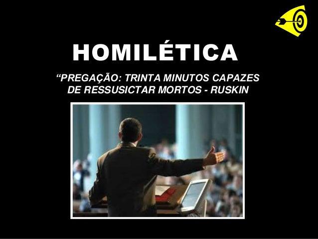 """""""PREGAÇÃO: TRINTA MINUTOS CAPAZES DE RESSUSICTAR MORTOS - RUSKIN HOMILÉTICA"""