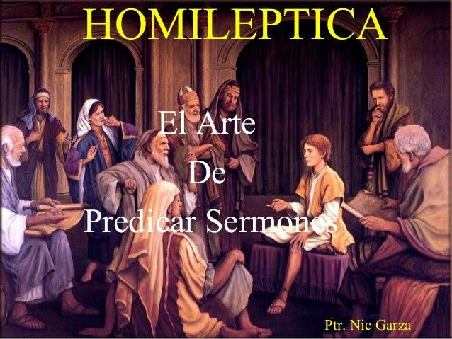 HOMILEPTICA El Arte De Predicar Sermones Ptr. Nic Garza