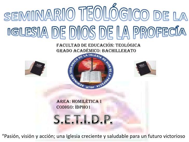 SEMINARIO TEOLÓGICO DE LA<br />IGLESIA DE DIOS DE LA PROFECÍA<br />FACULTAD DE EDUCACIÓN: TEOLÓGICA <br />GRADO ACADÉMICO:...