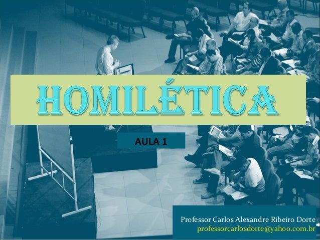 Professor Carlos Alexandre Ribeiro Dorte  professorcarlosdorte@yahoo.com.br  AULA 1