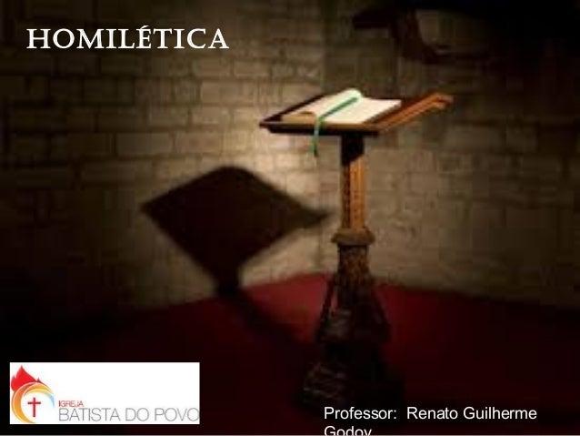 **Homilética Professor: Renato Guilherme