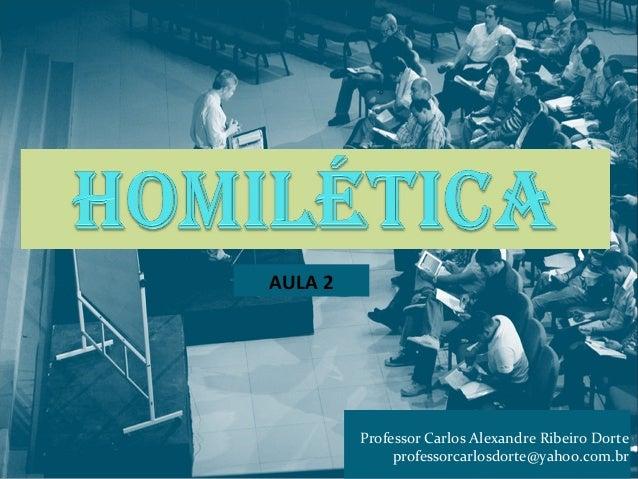 Professor Carlos Alexandre Ribeiro Dorte  professorcarlosdorte@yahoo.com.br  AULA 2