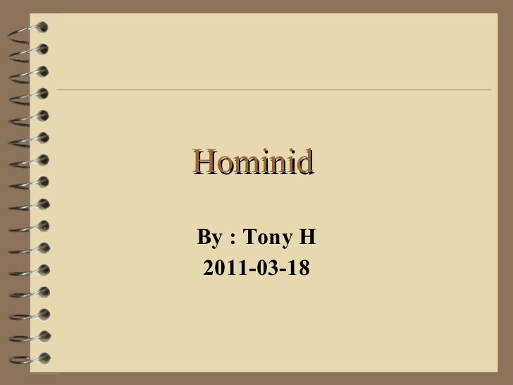 Hominid  By : Tony H 2011-03-18