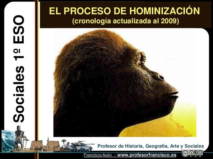 EL PROCESO DE HOMINIZACIÓN Sociales 1º ESO       (cronología actualizada al 2009)                                    Profe...