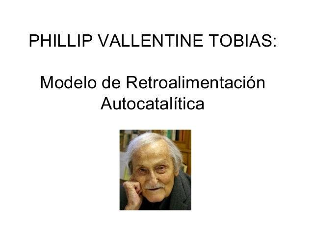 PHILLIP VALLENTINE TOBIAS: Modelo de Retroalimentación Autocatalítica