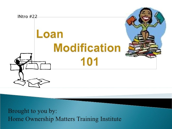 Brought to you by: Home Ownership Matters Training Institute INtro #22