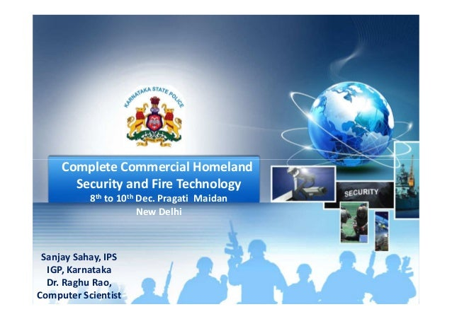 Complete Commercial HomelandComplete Commercial Homeland Security and Fire Technology 8th to 10th Dec. Pragati Maidan New ...