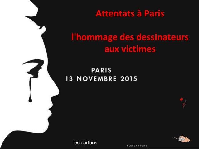 les cartons Attentats à Paris l'hommage des dessinateurs aux victimes