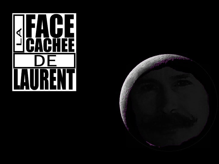 FACE LA DE CACHEE LAURENT