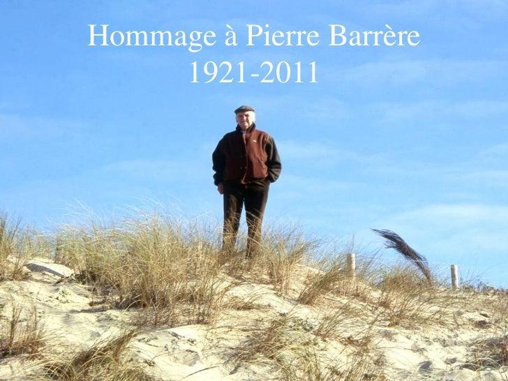Hommage à Pierre Barrère     1921-2011