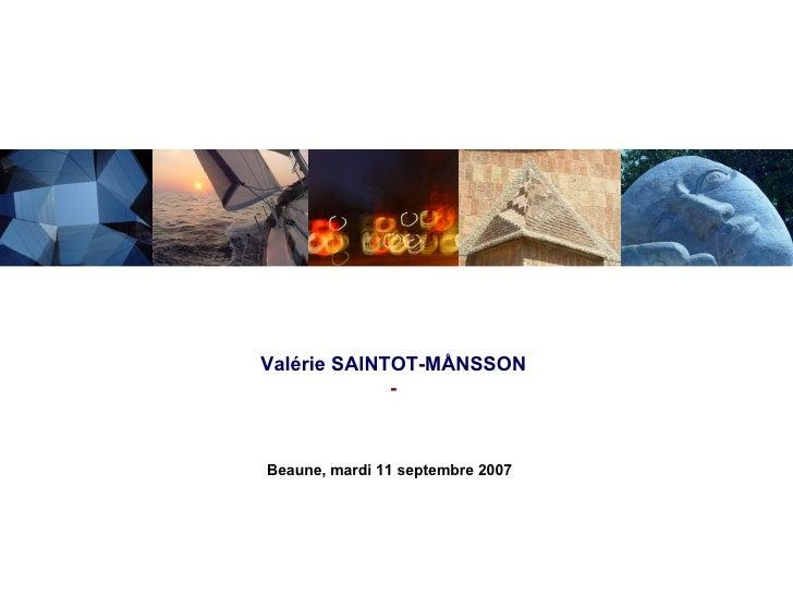 """Beaune, mardi 11 septembre 2007 Valérie SAINTOT-MÅNSSON - Rencontre autour du thème  """" Hommes, entreprises et sociétés """""""