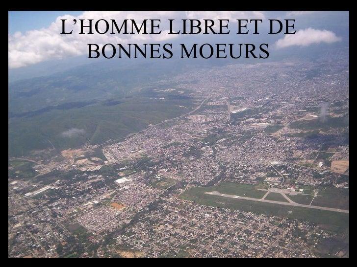 L'HOMME LIBRE ET DE BONNES MOEURS