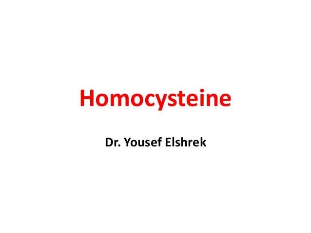Homocysteine Dr. Yousef Elshrek