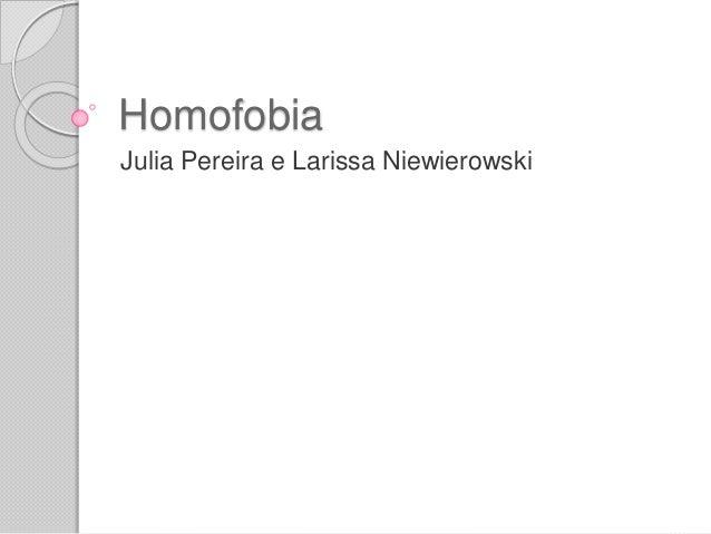 Homofobia Julia Pereira e Larissa Niewierowski