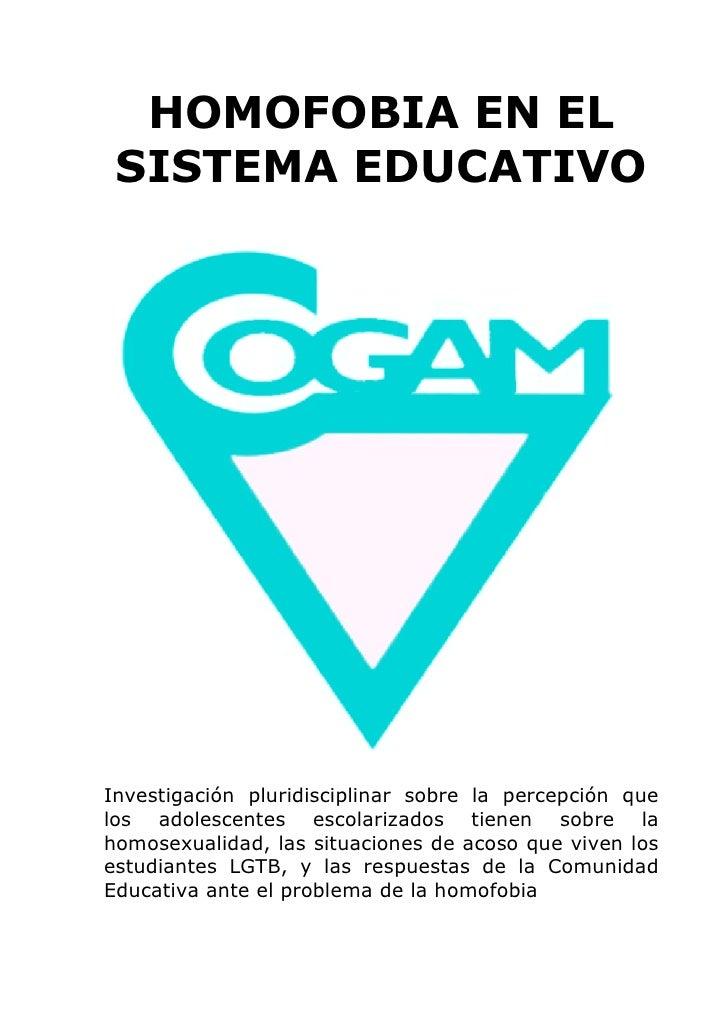 HOMOFOBIA EN EL SISTEMA EDUCATIVOInvestigación pluridisciplinar sobre la percepción quelos adolescentes escolarizados tien...