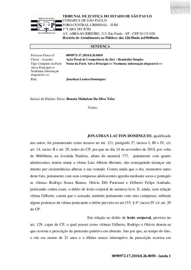 TRIBUNAL DE JUSTIÇA DO ESTADO DE SÃO PAULO COMARCA DE SÃO PAULO FORO CENTRAL CRIMINAL - JURI 1ª VARA DO JÚRI AV. ABRÃAO RI...