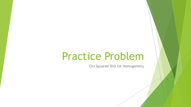 Practice Problem Chi-Squared Test for Homogeneity