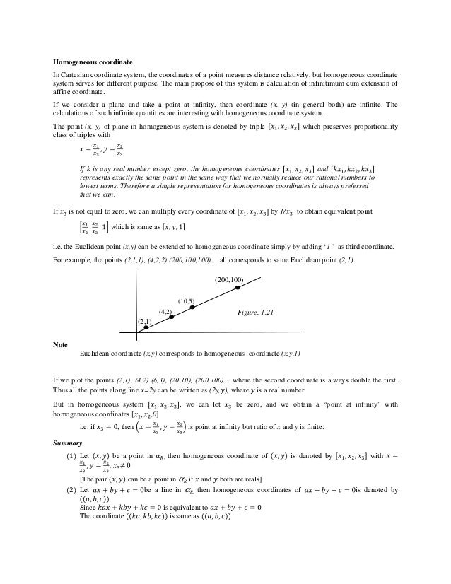 Homogeneous coordinate In Cartesian coordinate system, the coordinates of a point measures distance relatively, but homoge...