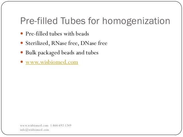 Pre-filled Tubes for homogenizationwww.wisbiomed.com 1-866-692-1249info@wisbiomed.com Pre-filled tubes with beads Steril...