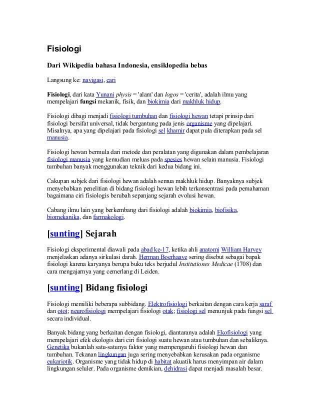 Fisiologi Dari Wikipedia bahasa Indonesia, ensiklopedia bebas Langsung ke: navigasi, cari Fisiologi, dari kata Yunani phys...