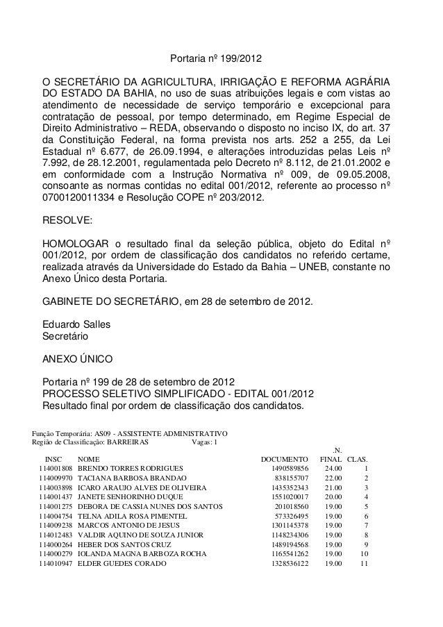 Portaria nº 199/2012  O SECRETÁRIO DA AGRICULTURA, IRRIGAÇÃO E REFORMA AGRÁRIA  DO ESTADO DA BAHIA, no uso de suas atribui...
