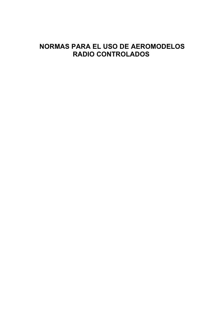 NORMAS PARA EL USO DE AEROMODELOS        RADIO CONTROLADOS