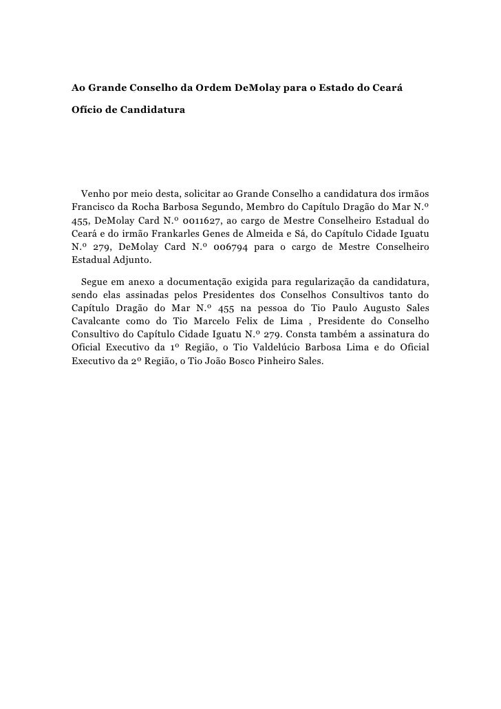 Ao Grande Conselho da Ordem DeMolay para o Estado do CearáOfício de Candidatura  Venho por meio desta, solicitar ao Grande...