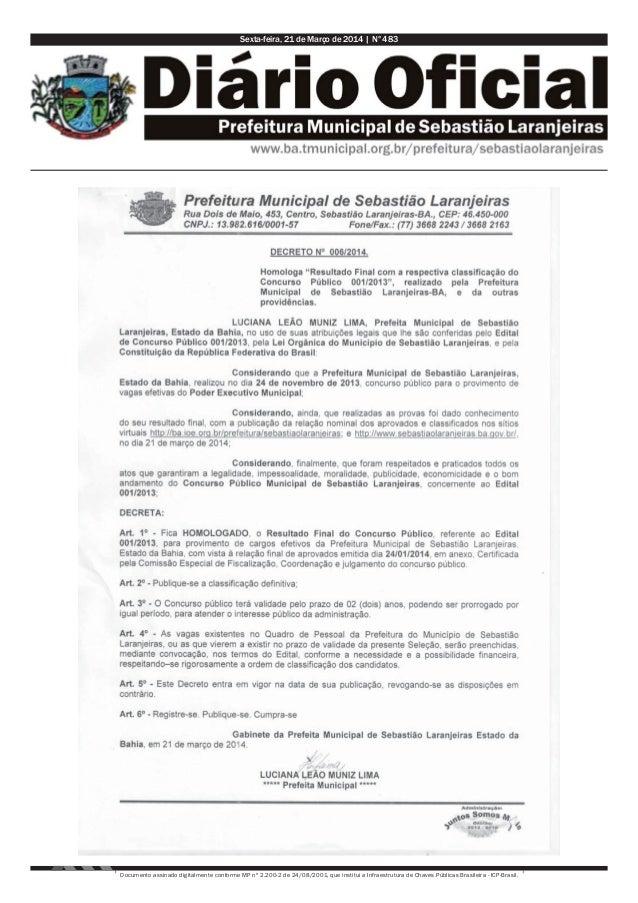 Sexta-feira, 21 de Março de 2014 | N°483 Documento assinado digitalmente conforme MP nº 2.200-2 de 24/08/2001, que institu...