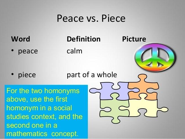 Write a homonym for the word peace