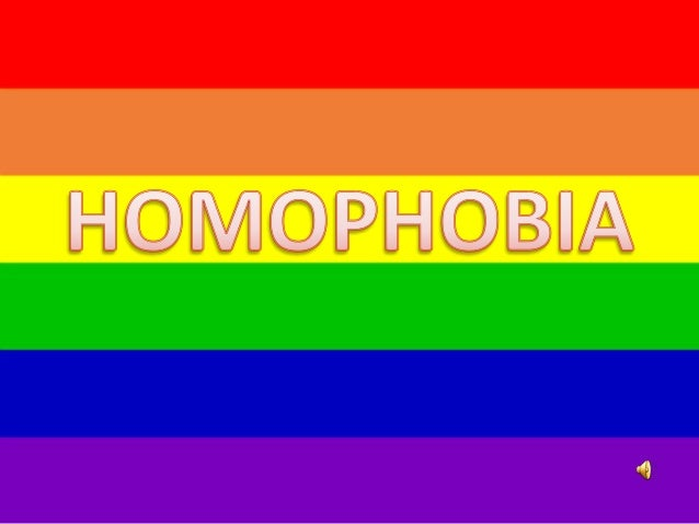Homophobia its a way to be afraid, scared,  hate, or discriminate women and men who  recognize themselves as homosexual.