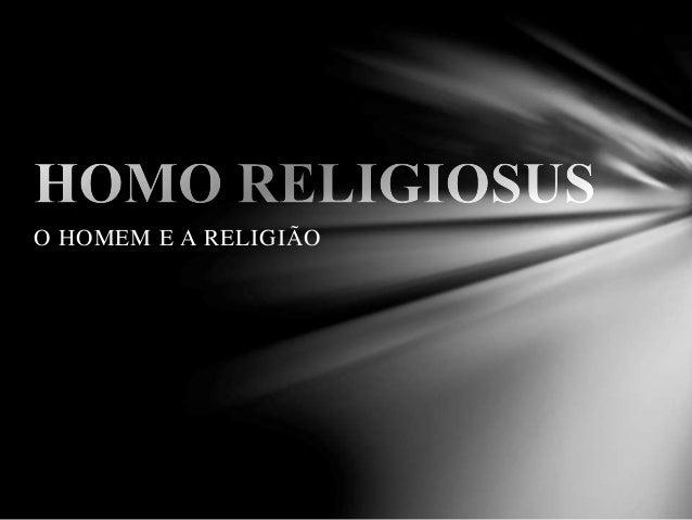 O HOMEM E A RELIGIÃO