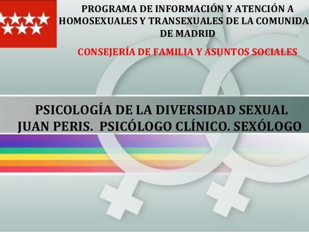 PROGRAMA DE INFORMACIÓN Y ATENCIÓN A HOMOSEXUALES Y TRANSEXUALES DE LA COMUNIDA DE MADRID CONSEJERÍA DE FAMILIA Y ASUNTOS ...