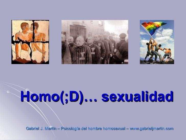 Homo(;D)… sexualidadGabriel J. Martín – Psicología del hombre homosexual – www.gabrieljmartin.com