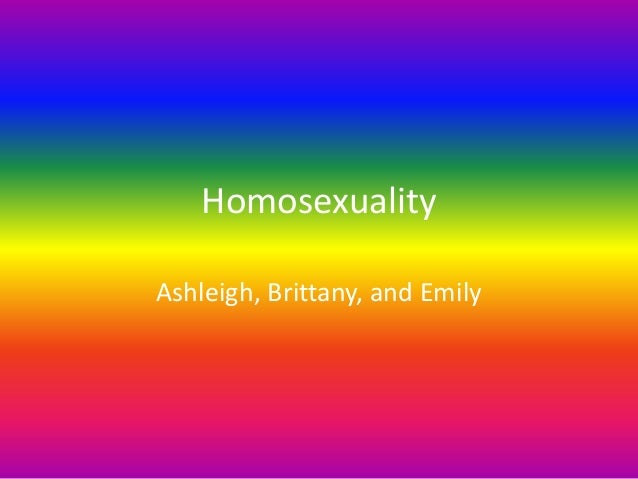 HomosexualityAshleigh, Brittany, and Emily