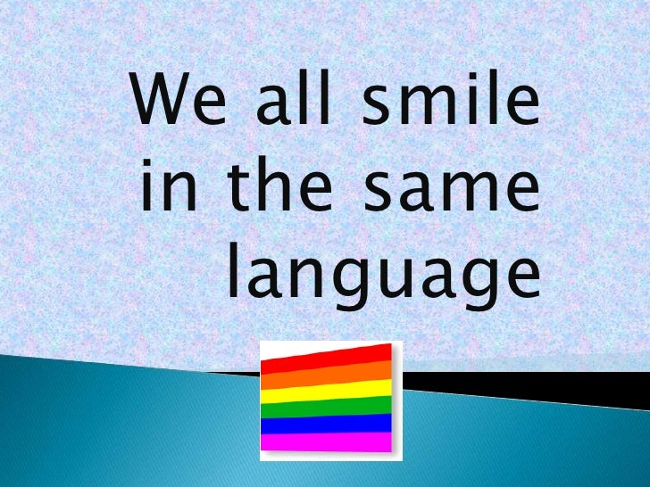We all smile in the same language<br />