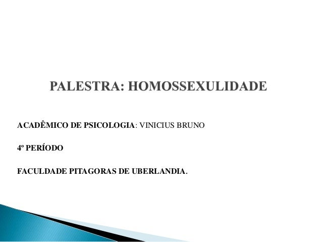ACADÊMICO DE PSICOLOGIA: VINICIUS BRUNO 4º PERÍODO FACULDADE PITAGORAS DE UBERLANDIA.