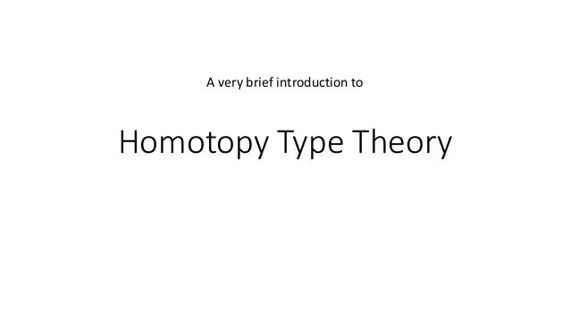 A very brief introduction to  Homotopy Type Theory