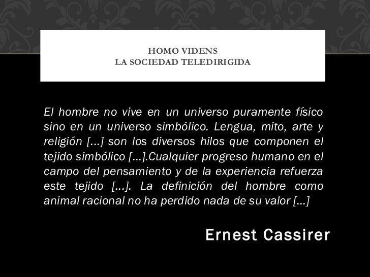 HOMO VIDENS             LA SOCIEDAD TELEDIRIGIDAEl hombre no vive en un universo puramente físicosino en un universo simbó...