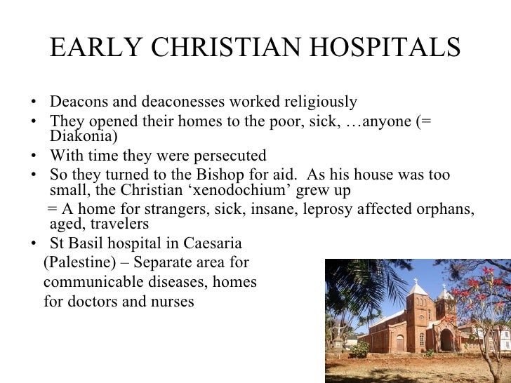 hospital in the early christian era Attempts to treat mental illness date back as early as 5000 bce as  the history of mental illness: from  the history of mental illness: from skull drills to.