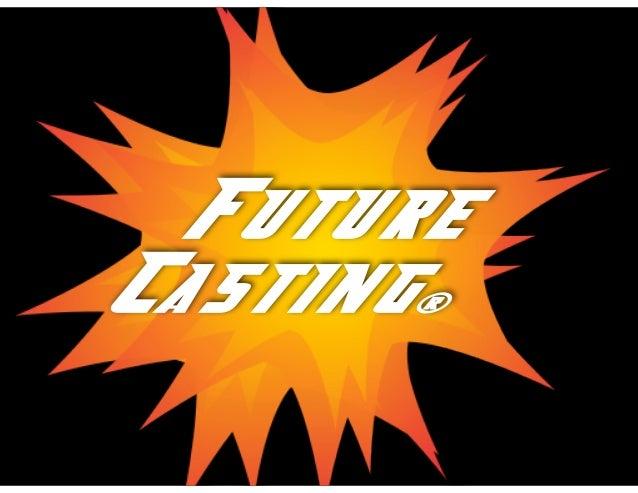 © Angela Housand, 2013 Future Casting®
