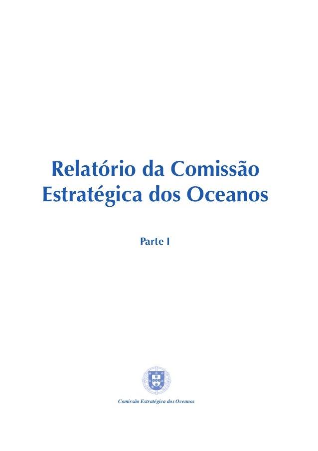 Relatório da Comissão Estratégica dos Oceanos Parte I Comissão Estratégica dos Oceanos