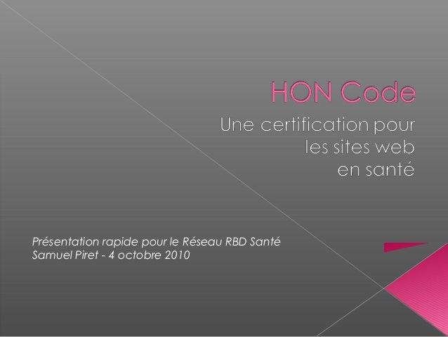 Présentation rapide pour le Réseau RBD SantéSamuel Piret - 4 octobre 2010