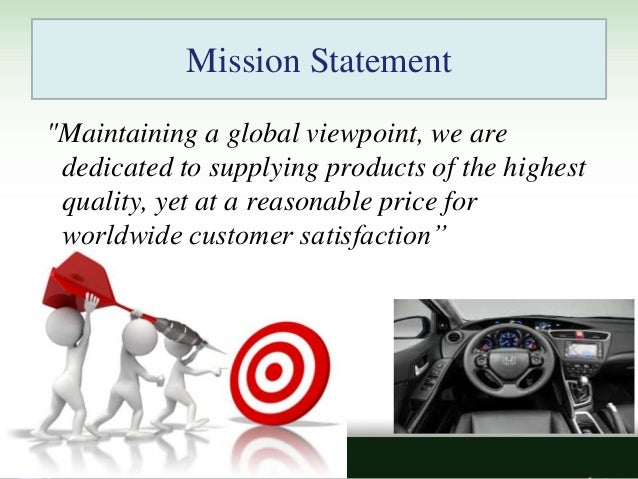 honda motor company mission statement Core values: ford motor company by douglas r  ford motor company's mission statement: our mission is to improve continually our products and services to.