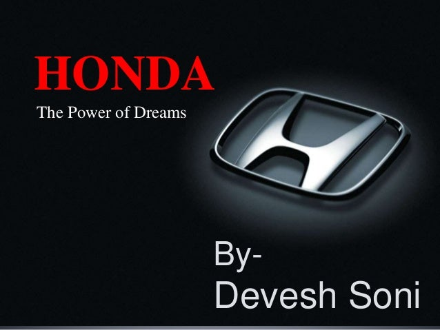 HONDA The Power of Dreams By- Devesh Soni