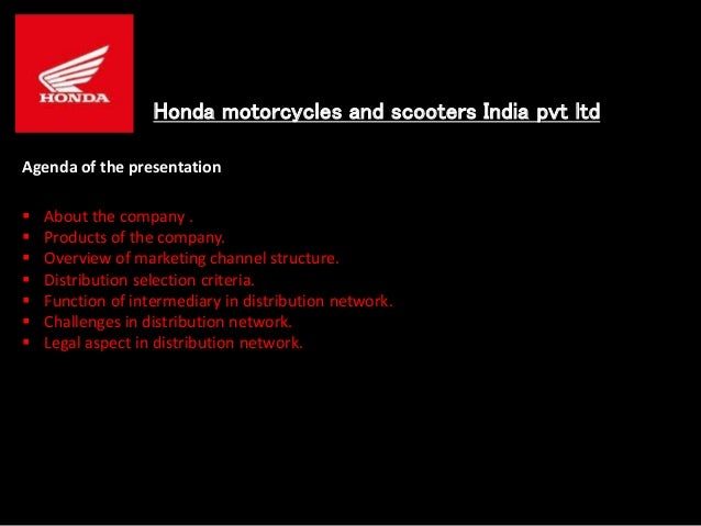 Honda Motorcycles And Scooters India Pvt Ltd Agenda Of The Presentation About Company