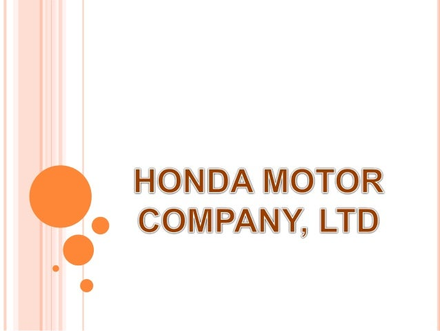 Honda Company Overview And History FOUNDED SEPTEMBER 24 1948 HEADQUATERS TOKYO JAPAN KEY PEOPLE