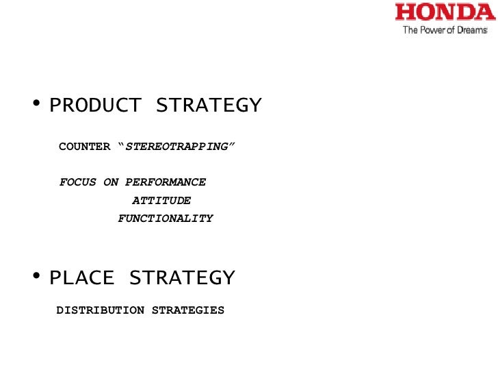 honda marketing objective Make sure you are aware of these 9 key stages in the marketing research process by following these key steps you can ensure that your research is successful.