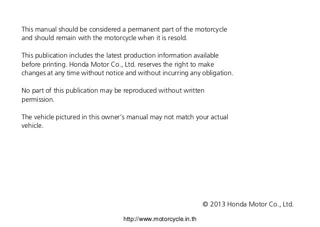 This manual should be considered a permanent part of the motorcycle and should remain with the motorcycle when it is resol...