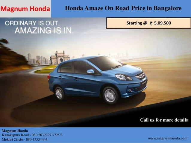 Magnum Honda Amaze On Road Price In Bangalore Starting 509500 Call Us