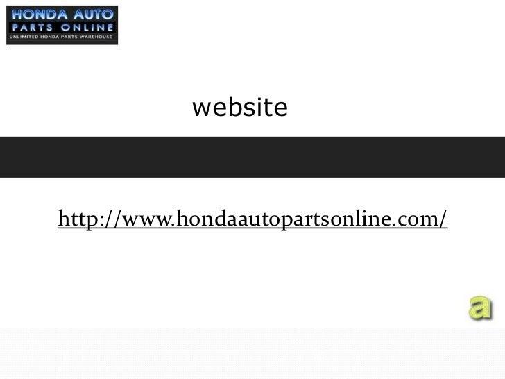 ... Websitehttp://www.hondaautopartsonline.com/